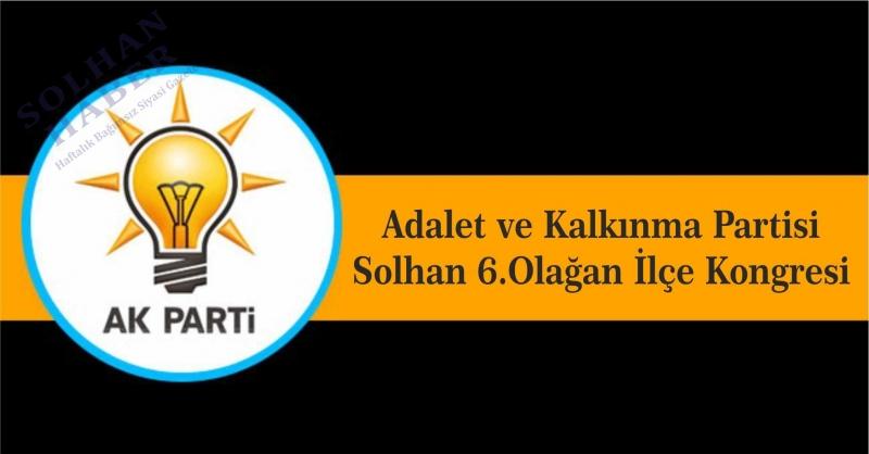 Adalet ve Kalkınma Partisi Solhan 6.Olağan İlçe Kongresi