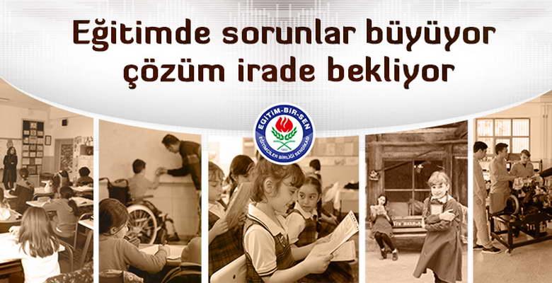 """""""Eğitimde Sorunlar Büyüyor, Çözüm İrade Bekliyor"""""""
