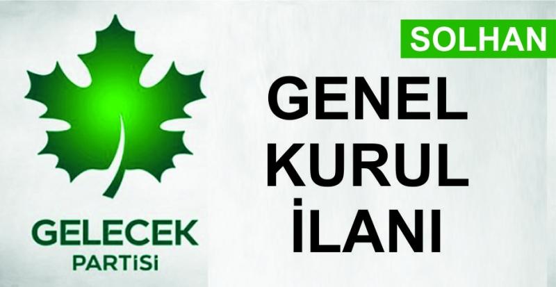 Gelecek Partisi Solhan İlçe Genel Kurul İlanı