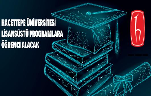 Hacettepe Üniversitesi Öğrenci Alımı Yapacak